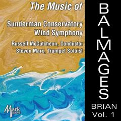 Wind Symphony Unveils New Album: The Music of Brian Balmages, Vol. 1
