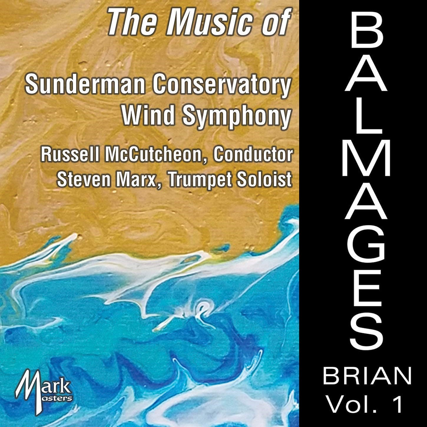 In August, the Sunderman Conservatory Wind Symphony put out its newest album, The Music of Brian Balmages, Vol. 1 (Photo courtesy of the Sunderman Conservatory).